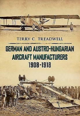 German And Austro-Hungarian Aircraft Manufacturers 1908-1918, Treadwell, Terry C • 15.41£
