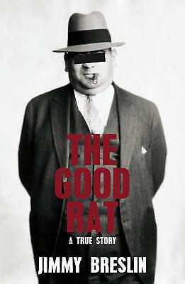 The Good Rat: A True Mafia Story, Breslin, Jimmy, New Book • 11.01£
