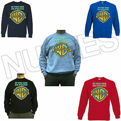 If You See Da Police,Warn A Brother Hip Hop Music Sweatshirt Jumper All Colours • 15.99£