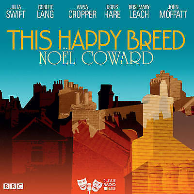 This Happy Breed By Noel Coward (2 CD-Audio, 2011) New & Sealed • 49.95£