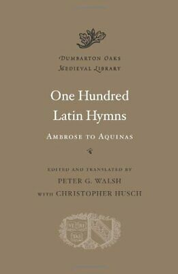 One Hundred Latin Hymns (Dumbarton Oaks Medieval Library) • 37.25£