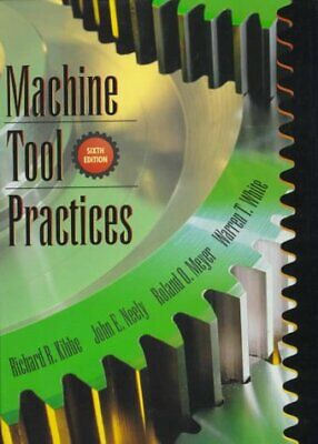 $19.95 • Buy Machine Tool Practices By Richard R Kibbe