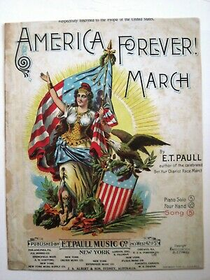 $50 • Buy 1898 Sheet Music By  E.T. Paull   Titled  America Forever March    *