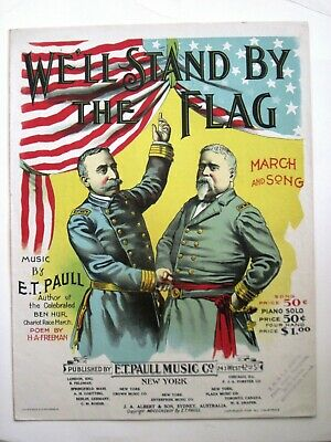 $50 • Buy 1898 Sheet Music By  E.T. Paull   Titled  We'll Stand By The Flag    *