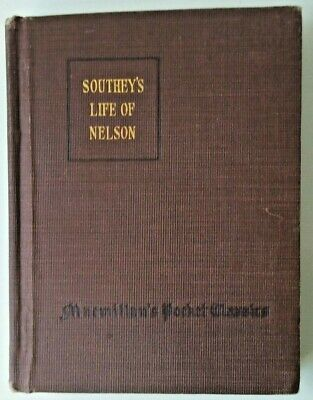 $23.92 • Buy Southey's Life Of Nelson Published 1917 Macmillan's Pocket Classics Hardcover