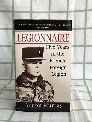 £3.19 • Buy Legionnaire: Five Years In The French Foreign Legion By Murray, Simon