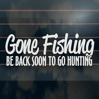 AU6.45 • Buy GONE FISHING Sticker 215mm Hunting Country Bns Ute Car Window Decal