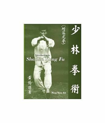 Introduction To Shaolin Kung Fu, Wong, Kiew Kit, Excellent Book • 10.80£