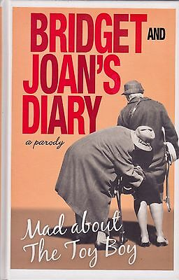 Bridget And Joan's Diary A Parody Mad About The Toy Boy BRAND NEW BOOK Hardback • 4.10£