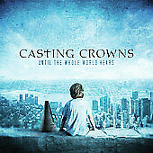 $5.99 • Buy Until The Whole World Hears By Casting Crowns (CD, Nov-2009, Reunion) Like New
