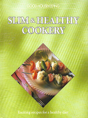 Good Housekeeping SLIM & HEALTHY COOKERY This Is Not A Cranky 'health Food' Book • 1.99£