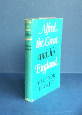 Alfred The Great And His England - Eleanor Duckett - 1957 • 5.99£