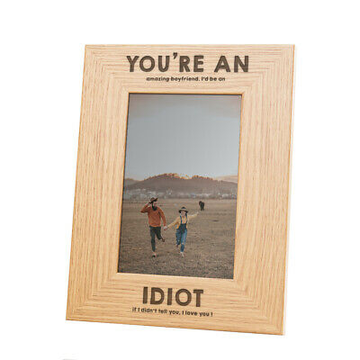 You're An Idiot  Engraved Photo Frame - Funny Anniversary Gift For Boyfriend • 12.99£
