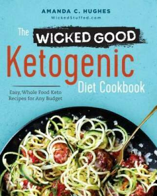 $4.09 • Buy The Wicked Good Ketogenic Diet Cookbook: Easy, Whole Food Keto Recip - VERY GOOD