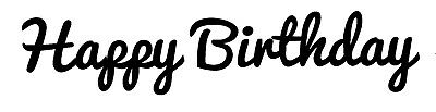 Birthday - Text - Happy Birthday #6 Unmounted Clear Stamp Approx 74x19mm • 3.99£