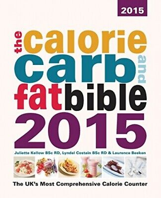 £40.09 • Buy The Calorie, Carb And Fat Bible 2015