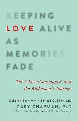 $ CDN12.02 • Buy Keeping Love Alive As Memories Fade: The 5 Love Languages, Alzheimer's Journey