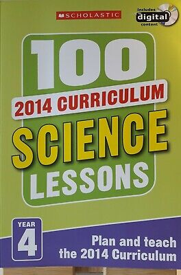 Scholistic 100 Science Lessons  2014 Curriculum Year 4 Plan & Teach - CD Inc. • 28.99£