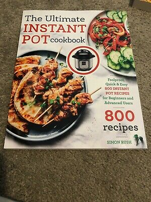 $11.75 • Buy The Ultimate Instant Pot Cookbook Foolproof Quick Easy 800 Recipes Paperback