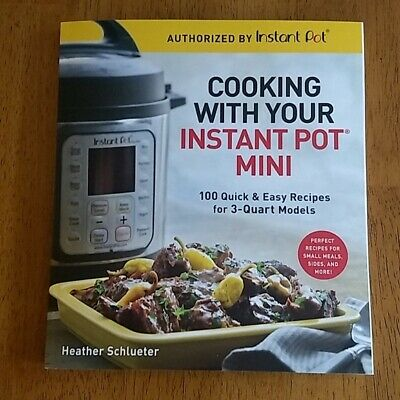 $14.95 • Buy Cooking With Your Instant Pot Mini : 100 Quick & Easy Recipes For 3-Quart Mod...