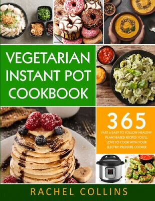 $23.29 • Buy Vegetarian Instant Pot Cookbook: 365 Fast & Easy To Follow Healthy Plant-Based