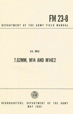 $9.95 • Buy FM 23-8 7.62mm, M14 And M14E2 Dated May 1965 (Reprint)