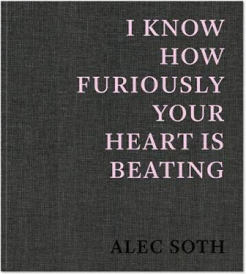 $84.86 • Buy I Know How Furiously Your Heart Is Beating By Alec Soth.