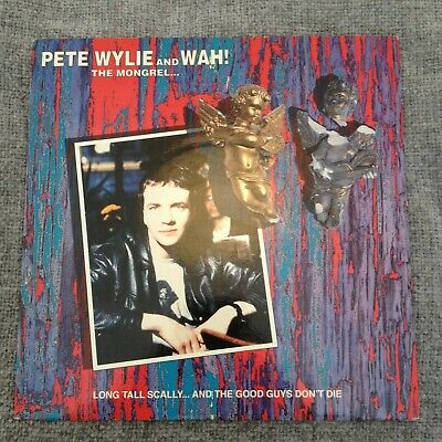 7  Pete Wylie & Wah ! The Mongrel ... Long Tall Scally & The Good Guys Don't Die • 1.99£