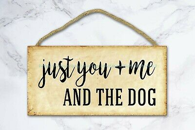 Bar Club Cottage Farm Plaques Just You And Me And The Dog Wood Sign • 11.43£