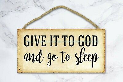 Plaque Wooden Garage Plaques Give It To God And Go To Sleep Wood Sign • 11.43£