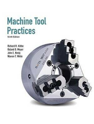 $43.88 • Buy Machine Tool Practices (9th Edition) - Hardcover By Kibbe, Richard R. - GOOD