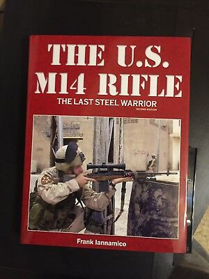 $70 • Buy The US M14 Rifle The Last Steel Warrior Second Edition, New Release