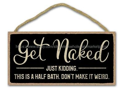 Get Naked Bathroom Toilet Funny Quote Wood Sign Plaque Antique Style Wall Art • 11.27£
