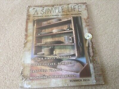 $9 • Buy A SIMPLE LIFE Magazine SUMMER 2013 Plain & Simple Antiques Horse Thieves Beware
