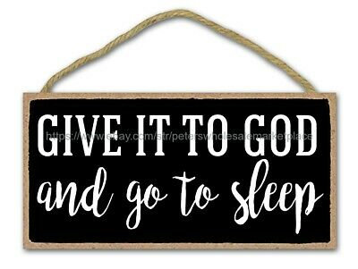 Plaque Wooden Artwork Give It To God And Go To Sleep Wood Sign • 11.50£