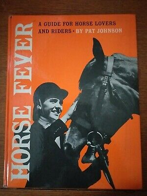Vintage Horse Fever A Guide For Horse Lovers & Riders By Pat Johnson 1963 • 7.99£