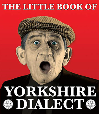 The Little Book Of Yorkshire Dialect • 5.44£
