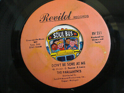 THE PARLIAMENTS  DON'T BE SORE AT ME   Revilot 211   Northern Soul Classic • 12.95£