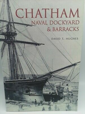 Chatham Naval Dockyard & Barracks By Hughes Paperback Book The Cheap Fast Free • 8.49£