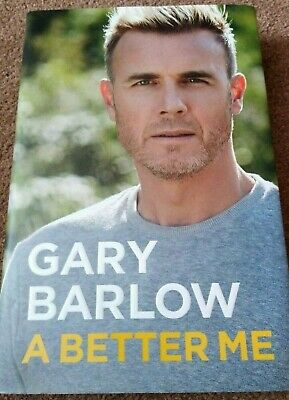 Gary Barlow A Better Me Signed Edition Book Brand New  • 15£