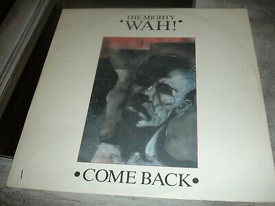The Mighty Wah! – Come Back  1984 Pete Wylie 12  Vinyl Single • 0.99£