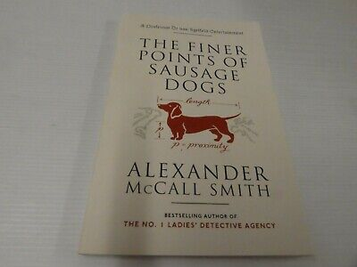 AU7.40 • Buy The Finer Points Of Sausage Dogs By Alexander McCall Smith (Paperback)GBL30
