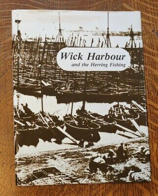 Wick Harbour And The Herring Fishing By Iain Sutherland  • 8.99£