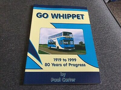 Go Whippet 1919-1999 80 Years Of Progress Paul Carter • 5.99£