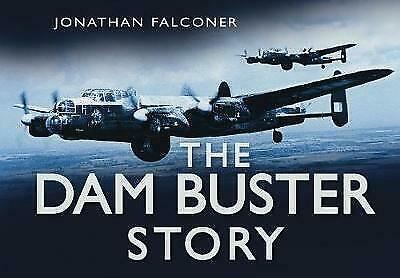 The Dam Busters Story By Jonathan Falconer BRAND NEW BOOK (Hardback, 2007) • 6.90£