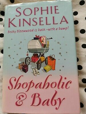 Shopaholic: Shopaholic And Baby Bk. 5 By Sophie Kinsella (2007, Hardcover) • 1.20£
