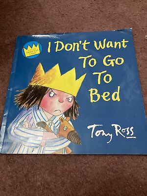 A Little Princess Story - I Dont Want To Go Bed By Tony Ross • 1.40£