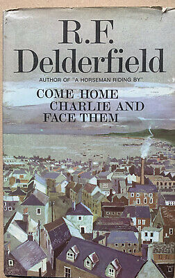 R F Delderfield . Come Home Charlie And Face Them Hardback First Edition • 2£