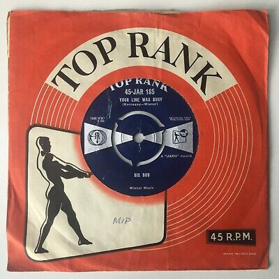 Big Bob – Your Line Is Busy / What Am I, Original 1959  Top Rank 45 • 9.99£