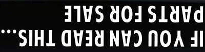 $8.29 • Buy If You Can Read This Parts For Sale Funny Vinyl Decal Car Truck Window Sticker